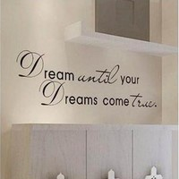 New Dream Until Your Dreams Come True Quote Home Decor Art Removable Vinyl Wall Sticker Decals Room Decoration (Size: 1) [8045598023]