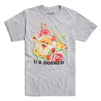 U R Doomed Dog T-Shirt