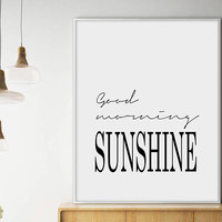 Good Morning Sunshine, Bedroom Print, Home Poster, Calligraphy, Sunshine, Printable Wall Art Affiche Scandinave, Scandinavian Printable