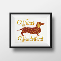 Weiner Wonderland, 8x10 Print, faux gold foil print, dachshund, weiner dog, Holiday print, dog lovers, christmas print, gift idea,
