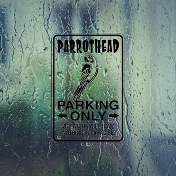 Parrot Head Parking Only Sign Vinyl Outdoor Decal (Permanent Sticker)