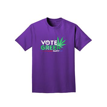 Vote Green Party - Marijuana Adult Dark T-Shirt