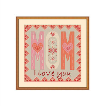 Mothers day cross stitch, Mom cross stitch, Mom cross stitch pattern, Mothers day pattern, Love you mom, Love you mum, Love mom, Mom gifts