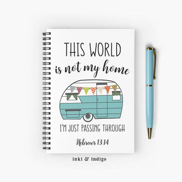 This World Is Not My Home, I'm Just Passing Through - Spiral Notebook With Lined Paper, A5 Writing Journal, Diary, Scripture, Faith