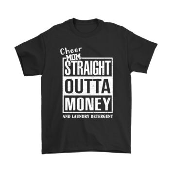 LFM3CR Cheer Mom Straight Outta Money And Laundry Detergent Shirts