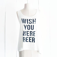 Wish You Were Beer Tank, White