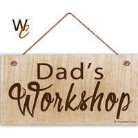 "Dad's Workshop Sign, Gift For Dad, Father's Day Gift, Wood Sign, Weatherproof, 5"" x 10"" Sign, Shop Sign For Father, Gift For Him"