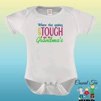 When the Going Gets Tough I Go to Grandma's EMBROIDERED Baby Bodysuit Baby Boy Baby Girl or Toddler Tee