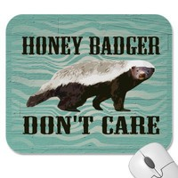 Cool Honey Badger Graphic, Honey Badger Don't Care Mousepad from Zazzle.com
