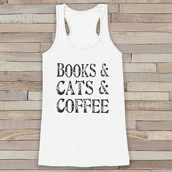 Women's Tank Tops - Funny Tank Top - Novelty Cat Lover Tank - Vacation Tank - Gift for Friends - Workout Tank - Gift for Her - Coffee Lover