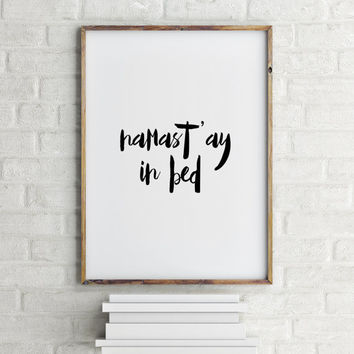 "black and white dorm decor dorm art namastay yoga print black and white hand lettering zen Printable ""namast'ay in bed"" typography art print"