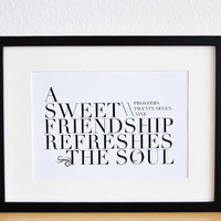 A sweet friendship refreshes the soul. Proverbs 27:9. 8x10. Christian Poster PRINT. Bible Verse.