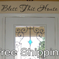 Bless This House - vinyl wall decal sticker home door quote art free shipping