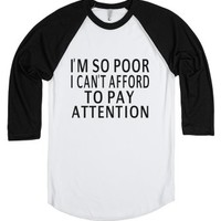 Can't Afford To Pay Attention-Unisex White/Black T-Shirt