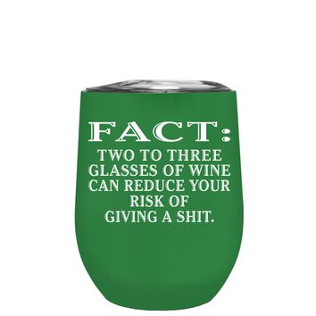 FACT Two To Three Glasses Reduces Risk on Kelly Green 12 oz Stemless Wine Tumbler