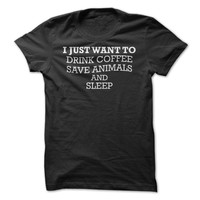 Drink Coffee, Save Animals, Sleep T-Shirt