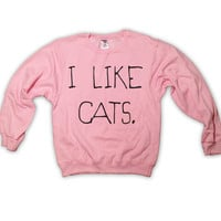 I Like Cats Sweatshirt Light Pink Kitten Kitty Catz by MindfulWear
