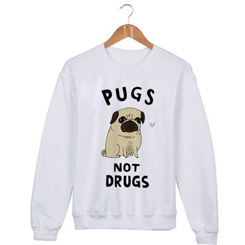 Pugs not drugs Sweater sweatshirt unisex adults size S-2XL