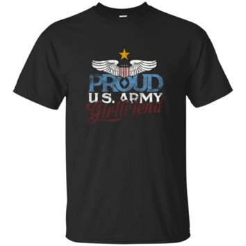 Proud US Army Girlfriend T Shirt Veterans Memorial Day Gifts_Black T-shirt
