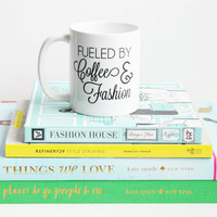Fueled By Coffee & Fashion Mug