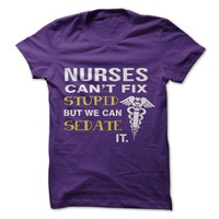 Nurses Can't Fix Stupid