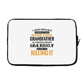 I Never Dreamed I'd Grow Up To Be A Super Cool Grandfather Of Freaking Laptop sleeve