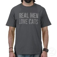 Real Men Love Cats Funny T-Shirt from Zazzle.com