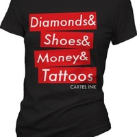 Diamonds, Shoes, Money, Tattoos Girls T-Shirt