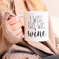 I Wish This Was Wine Mug