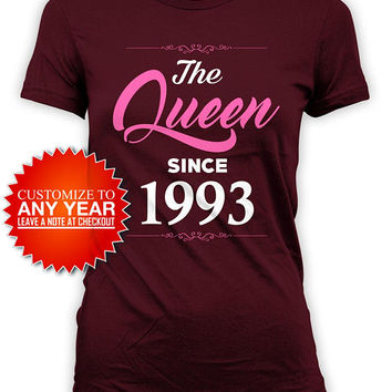 Custom Birthday Gift Ideas For Her 25th Bday T Shirt Personalized TShirt B Day Outfit B-Day The Queen Since 1993 Birthday Ladies Tee - BG588