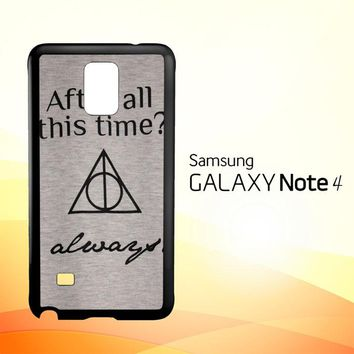 After all this time always quote harry potter  Samsung Galaxy Note 4 Case