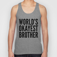 WORLD'S OKAYEST BROTHER Unisex Tank Top by CreativeAngel | Society6