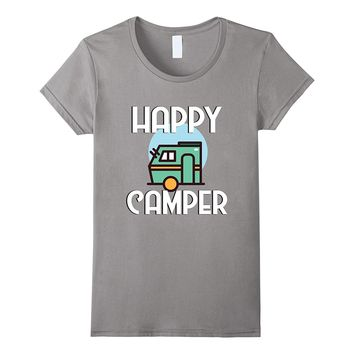 Happy Camper Camping Summer Roadtrip Funny Vacation T Shirt