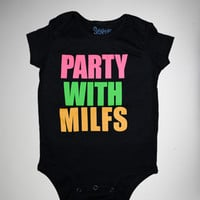 'Party with MILFS' Infant Snapsuit