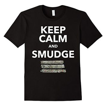 Keep Calm and Smudge T-Shirt - Sage Cleanse Fun Shirt
