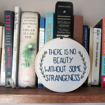 Edgar Allan Poe quote There Is No Beauty Without Some Strangeness hand embroidery with green leaf detail, 5 inch hoop, Allen Poe, hoop art