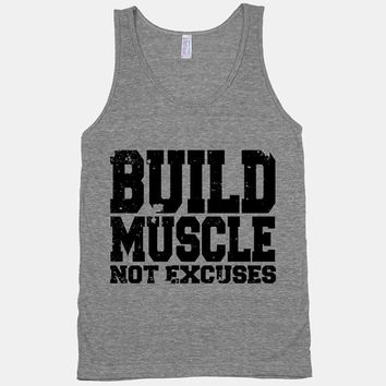 Build Muscle Not Excuses