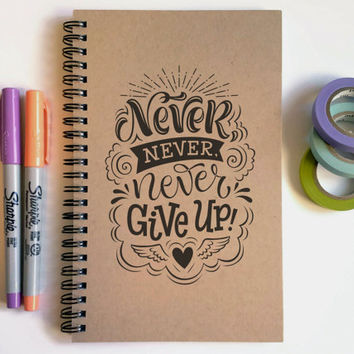 Writing journal, spiral notebook, cute diary, small sketchbook scrapbook, memory book -  Never Never Never, Give up, motivational quote