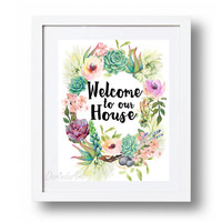 Printable Welcome sign Watercolor floral wreath Print Succulent wreath wall art Home decor Welcome to house DOWNLOAD 5x7 8x10 11x14 16x20