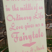 Once in a while in the middle of an ordinary Life Love Gives you a Fairytale - Disney Wedding Sign, flower girl sign, wedding photo prop
