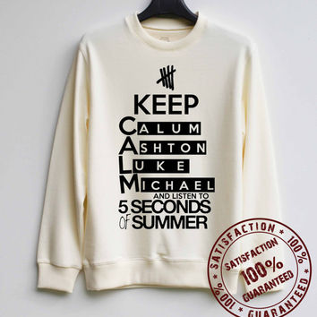 Keep Calm Shirt 5SOS Five Seconds of Summer Shirt Sweatshirt Sweater Hoodie Shirt – Size XS S M L XL