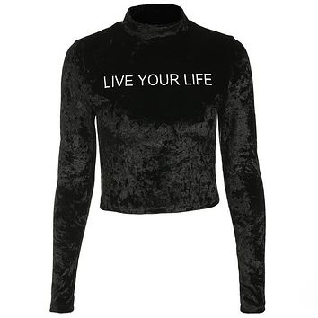 Tops and Tees T-Shirt LIVE YOUR LIFE Letter Printed Women Velvet Long Sleeve T-Shirts Turtleneck  Tees Black Female T Shirts Women Clothing AT_60_4 AT_60_4