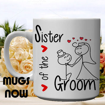 Sister of the Groom Gift - 11oz coffee mug (FREE PERSONALIZATION included on back)  , cute trendy design, groom, sister gifts