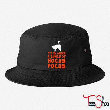 Its Just A Bunch Of Hocus Pocus bucket hat