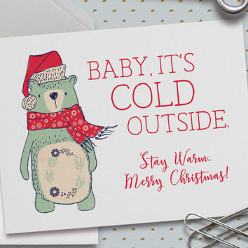 Christmas Card, Baby It's Cold Outside, Merry Christmas, Christmas Bear, Holiday Greetingss, Happy Holidays, Stay Warm, 5.5 x 4.25 Inch (A2)