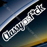 Classy as F*ck Funny Bumper Sticker Vinyl Decal Fuck Fck JDM Honda Acura Dope Euro Turbo