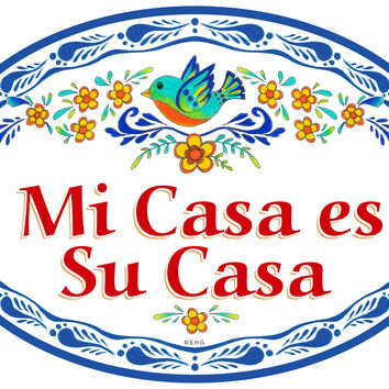 """Mi Casa Es Su Casa"" Spanish Decorative Door Sign"