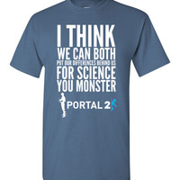 """Portal 2 """"Science"""" Quote T-Shirt"""