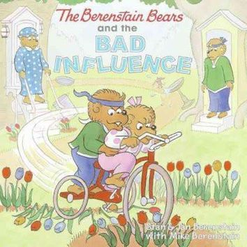 The Berenstain Bears and the Bad Influence (Berenstain Bears)
