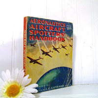 Aeronautics Aircraft Spotters' Handbook Second Edition ©1943 Edited by L C Guthman, Ensign, USNR - Well Used Tabbed Copy Planes Spotter Book